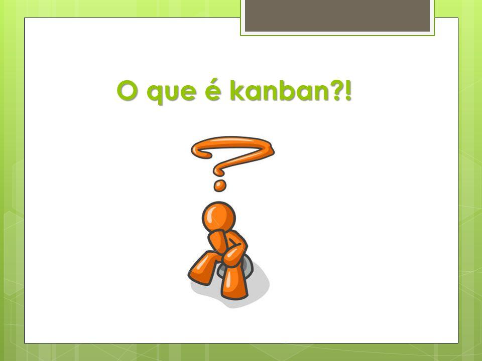 O que é kanban?!