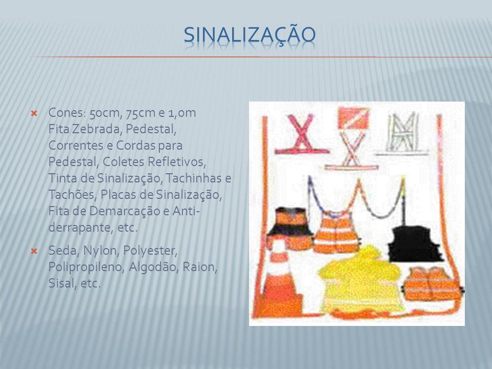 Cones: 50cm, 75cm e 1,0m Fita Zebrada, Pedestal, Correntes e Cordas para Pedestal, Coletes Refletivos, Tinta de Sinalização, Tachinhas e Tachões, Plac