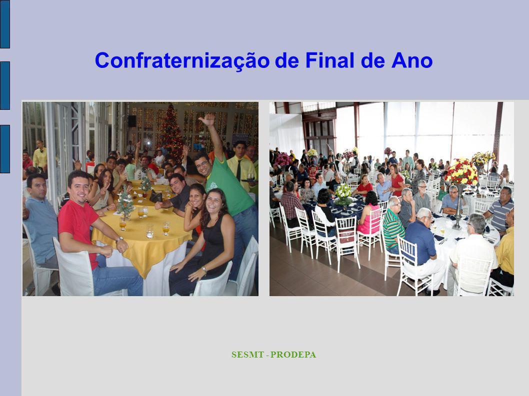 Confraternização de Final de Ano SESMT - PRODEPA