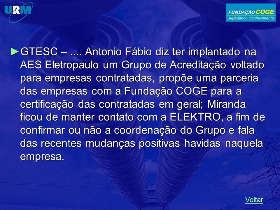 GTESC –.... Antonio Fábio diz ter implantado na AES Eletropaulo um Grupo de Acreditação voltado para empresas contratadas, propõe uma parceria das emp