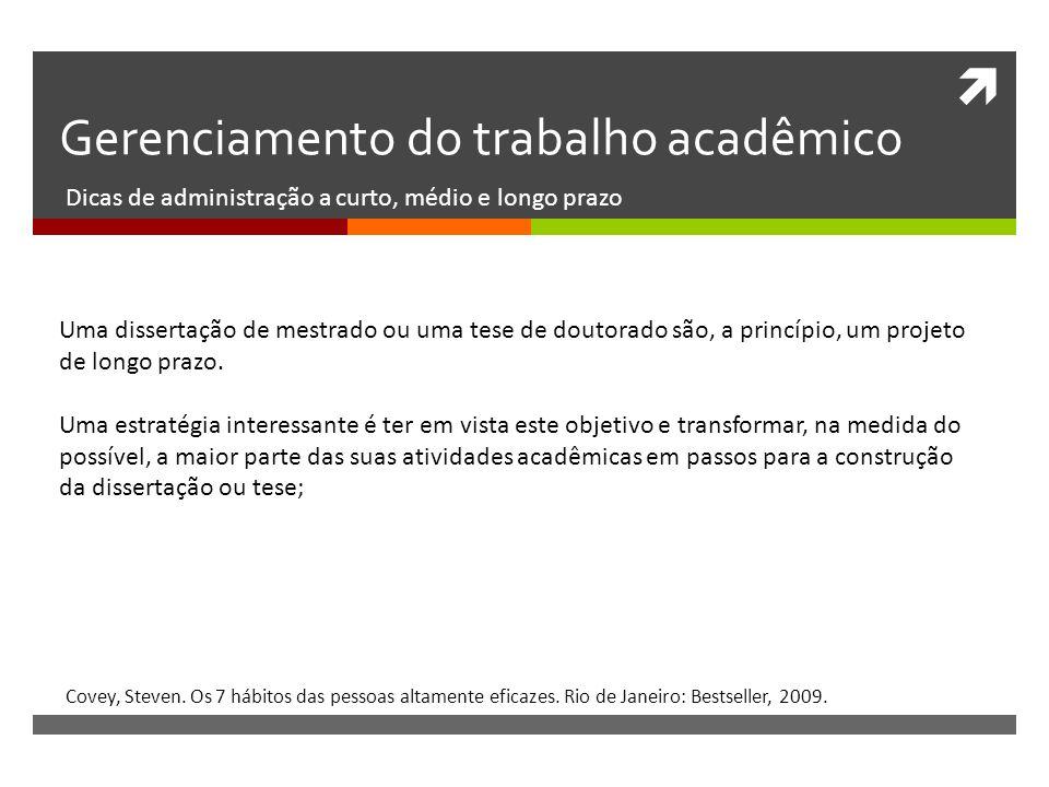 Gerenciamento do trabalho acadêmico Dicas de administração a curto, médio e longo prazo Boice, Robert.