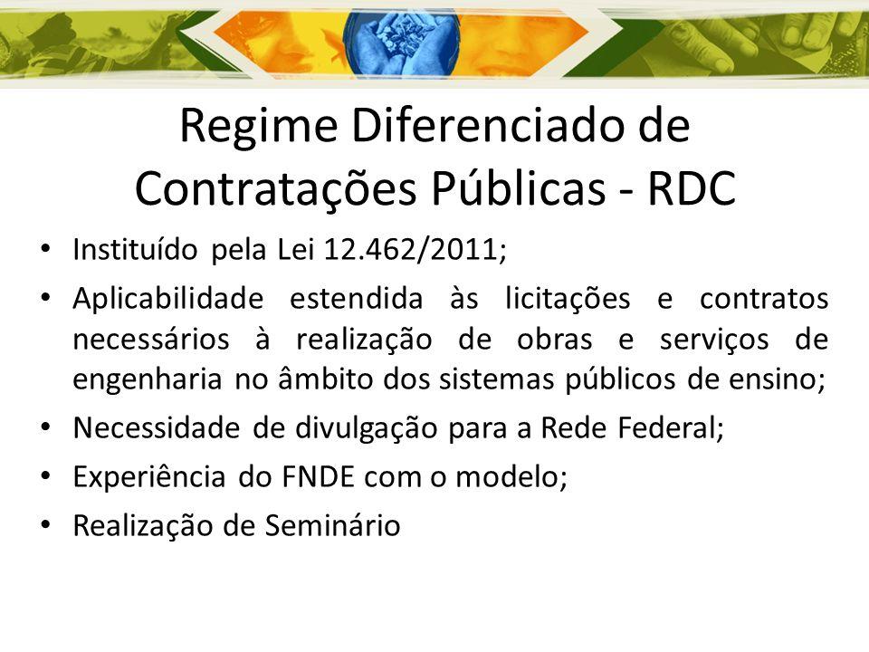 Regime Diferenciado de Contratações Públicas - RDC Instituído pela Lei 12.462/2011; Aplicabilidade estendida às licitações e contratos necessários à r