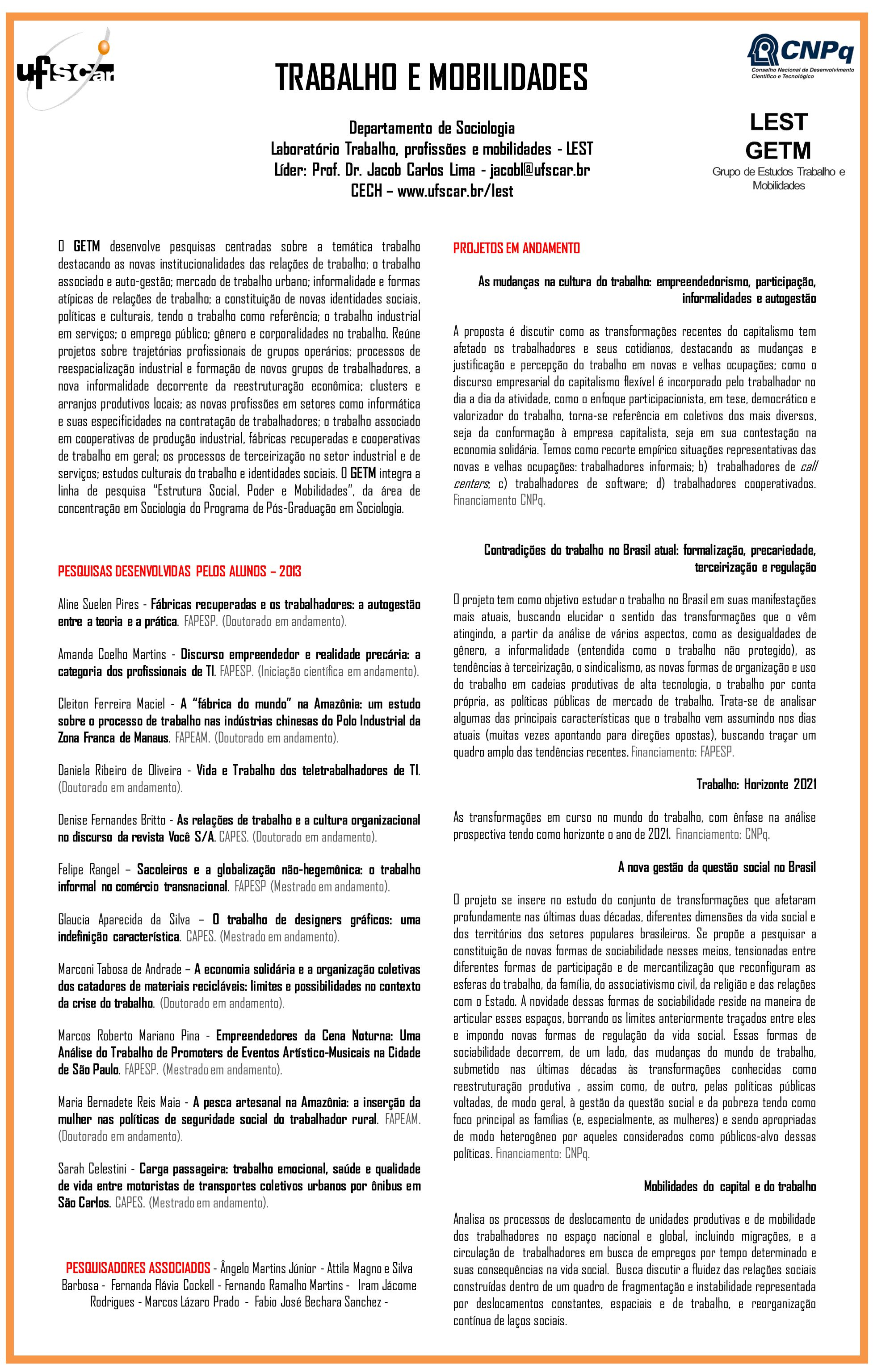 Departamento de Sociologia Laboratório Trabalho, profissões e mobilidades - LEST Líder: Prof.