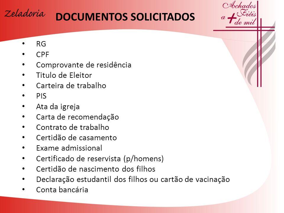 RG CPF Comprovante de residência Titulo de Eleitor Carteira de trabalho PIS Ata da igreja Carta de recomendação Contrato de trabalho Certidão de casam