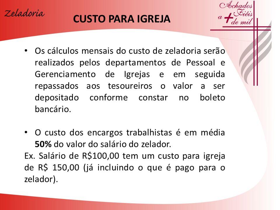 Os cálculos mensais do custo de zeladoria serão realizados pelos departamentos de Pessoal e Gerenciamento de Igrejas e em seguida repassados aos tesou