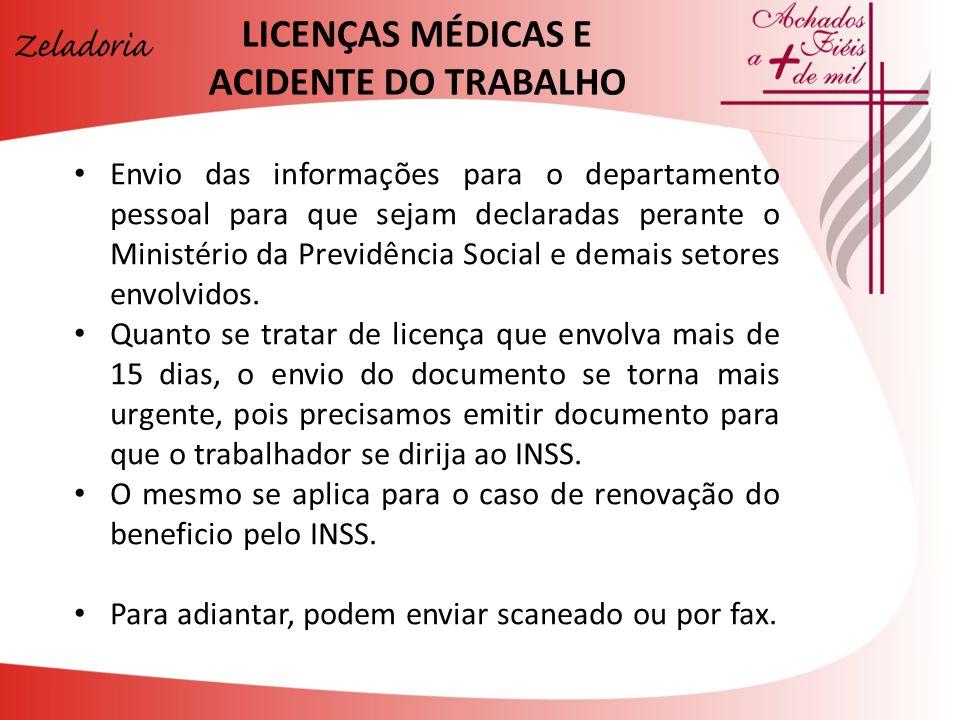 Envio das informações para o departamento pessoal para que sejam declaradas perante o Ministério da Previdência Social e demais setores envolvidos. Qu
