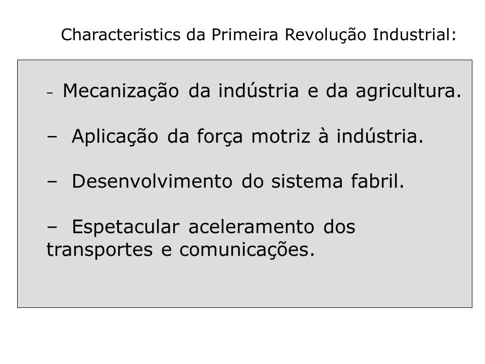 Characteristics da Segunda Revolução Industrial : – Substituição do ferro pelo aço.