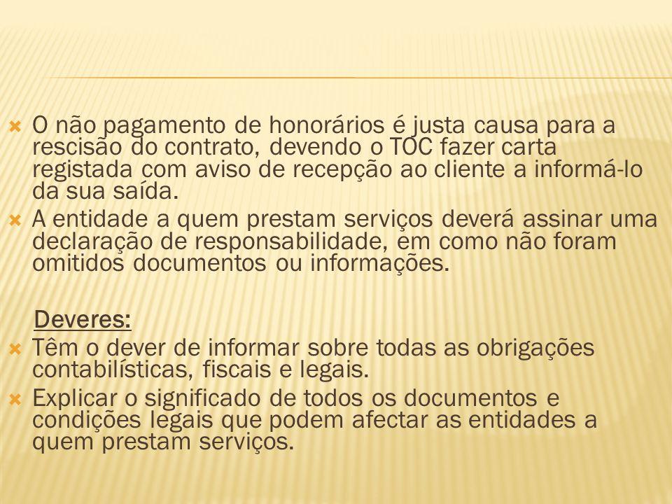 O não pagamento de honorários é justa causa para a rescisão do contrato, devendo o TOC fazer carta registada com aviso de recepção ao cliente a inform