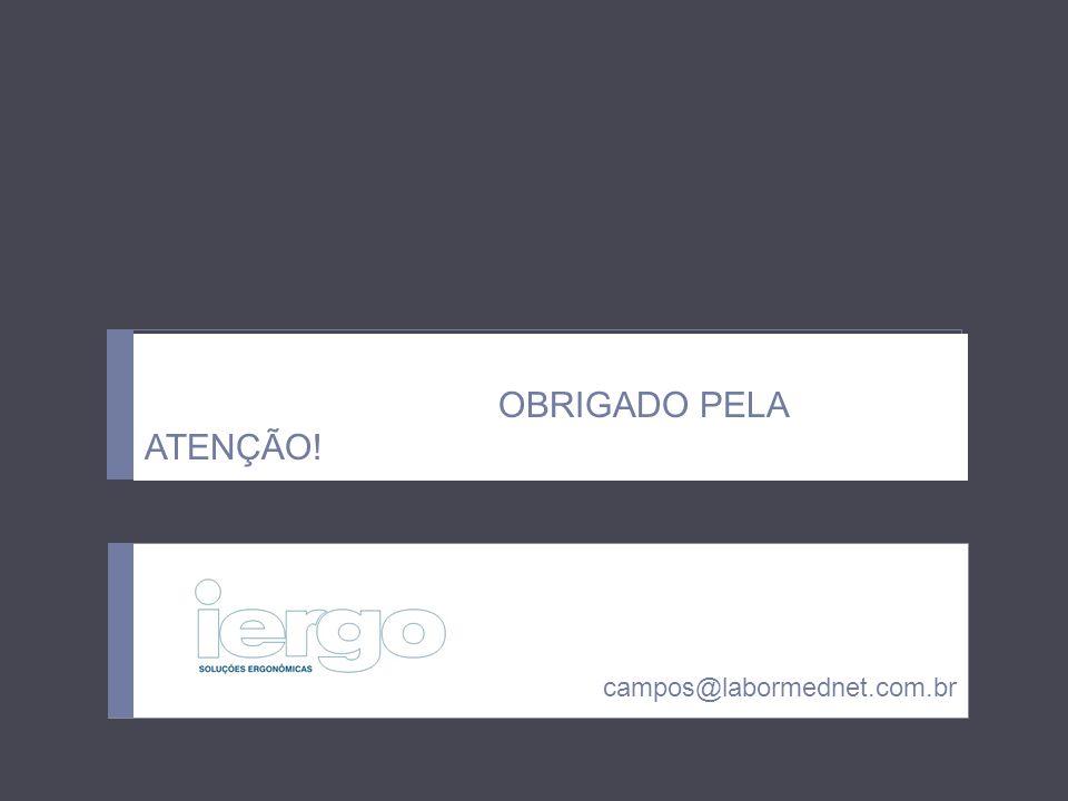 Muito obrigado! campos@labormednet.com.br OBRIGADO PELA ATENÇÃO!