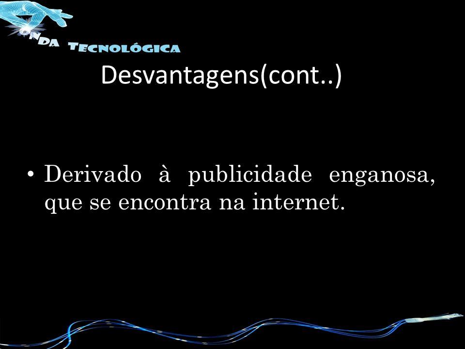 Os burlões utilizam a Internet, entre outros meios de comunicação para aliciar pessoas.