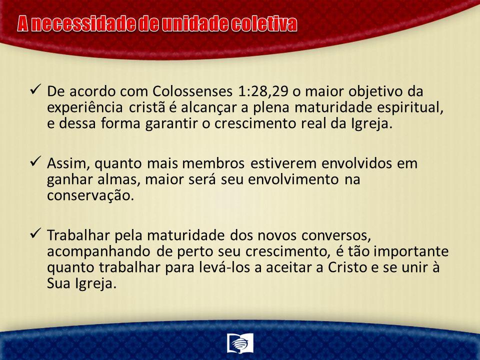 De acordo com Colossenses 1:28,29 o maior objetivo da experiência cristã é alcançar a plena maturidade espiritual, e dessa forma garantir o cresciment