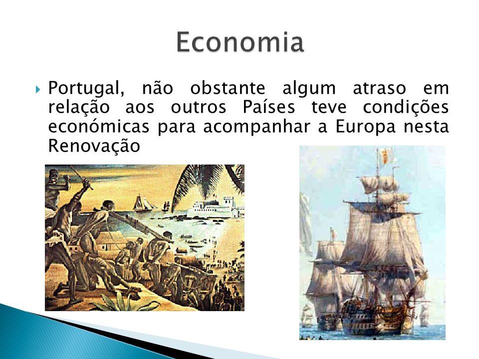 Portugal, não obstante algum atraso em relação aos outros Países teve condições económicas para acompanhar a Europa nesta Renovação
