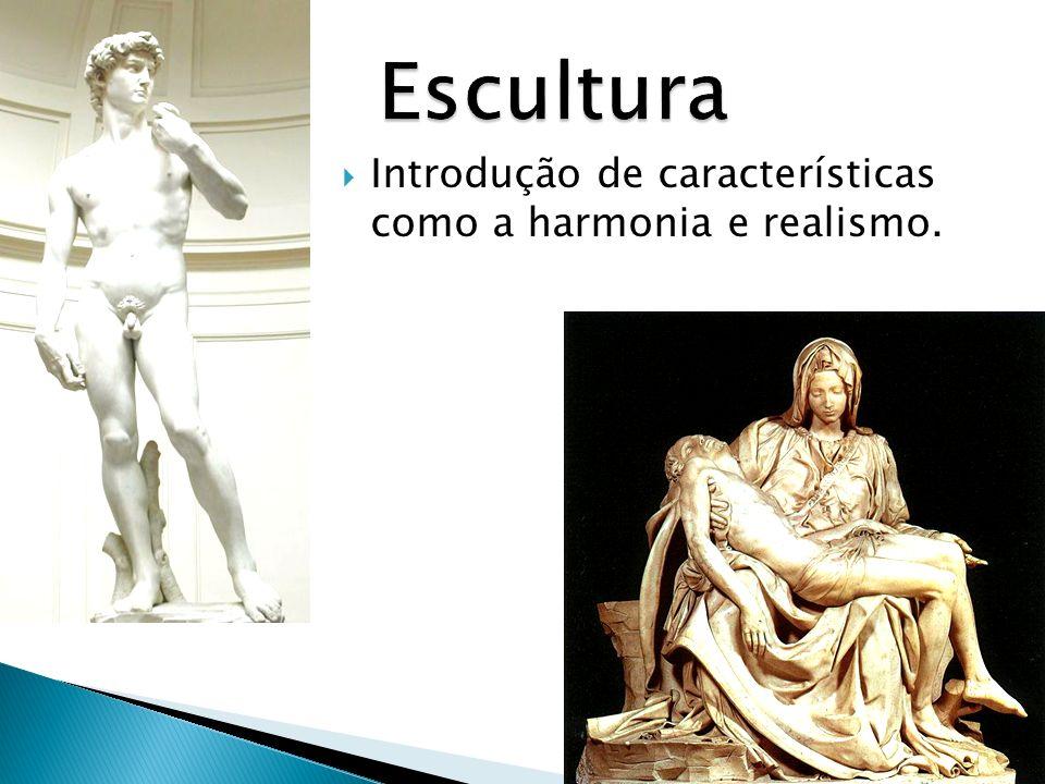 Introdução de características como a harmonia e realismo.