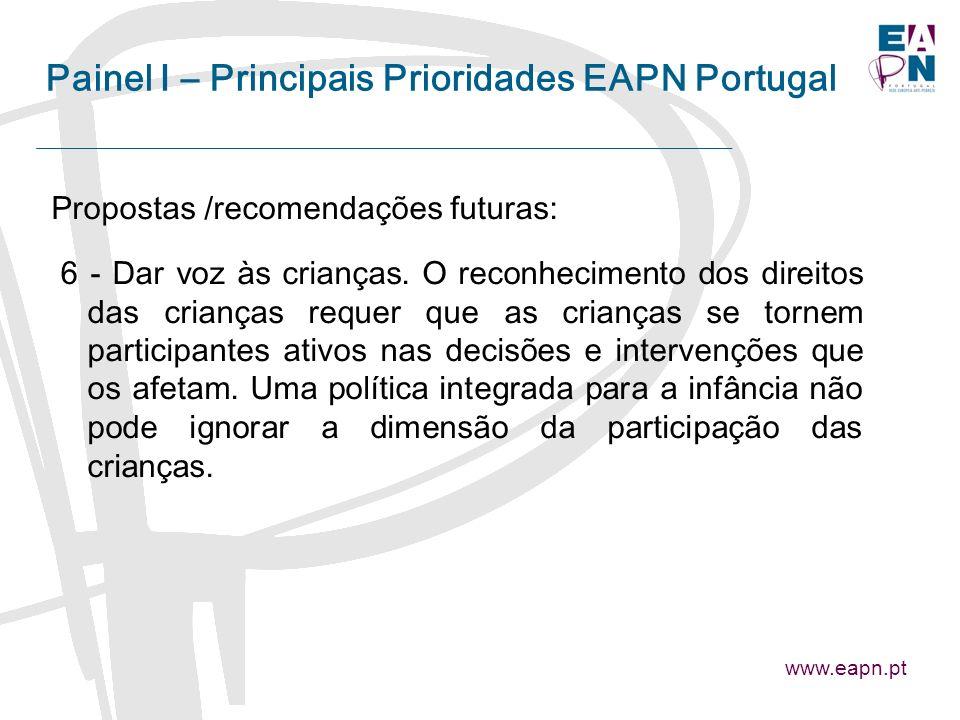 Painel I – Principais Prioridades EAPN Portugal Propostas /recomendações futuras: 6 - Dar voz às crianças.