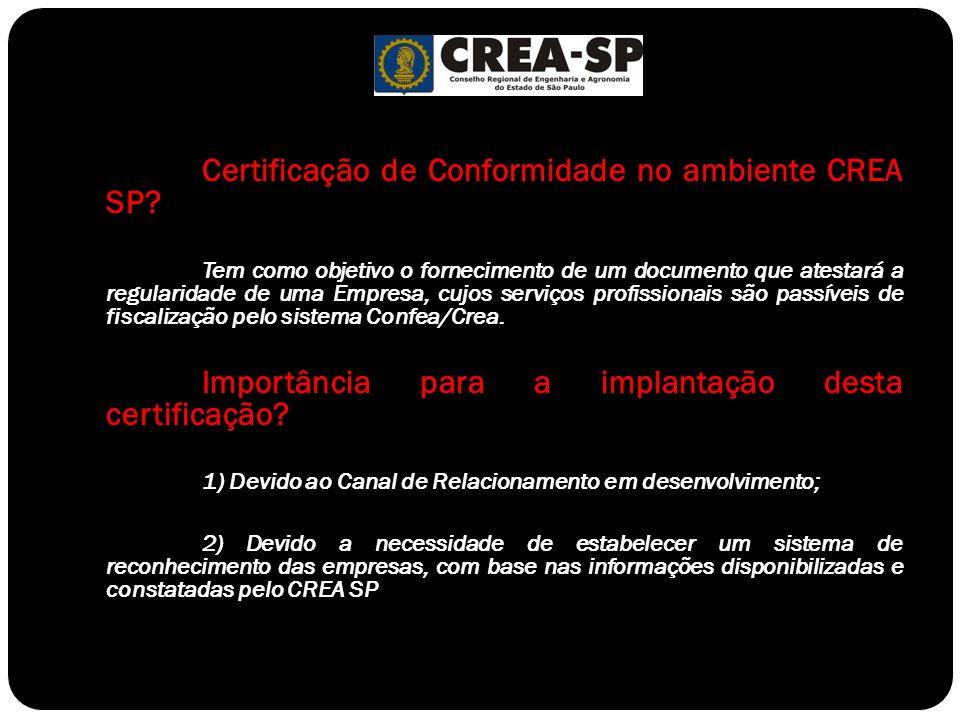 Certificação de Conformidade no ambiente CREA SP? Tem como objetivo o fornecimento de um documento que atestará a regularidade de uma Empresa, cujos s
