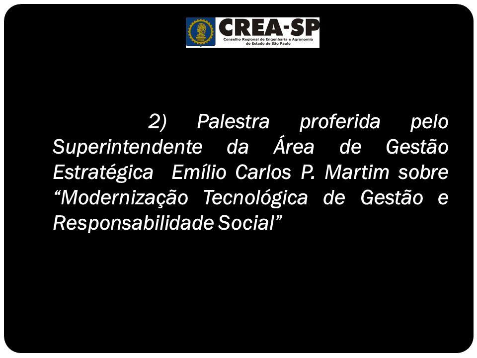 2) Palestra proferida pelo Superintendente da Área de Gestão Estratégica Emílio Carlos P. Martim sobre Modernização Tecnológica de Gestão e Responsabi