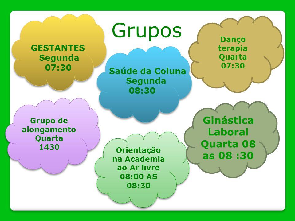 Grupos Danço terapia Quarta 07:30 Grupo de alongamento Quarta 1430 Grupo de alongamento Quarta 1430 Orientação na Academia ao Ar livre 08:00 AS 08:30