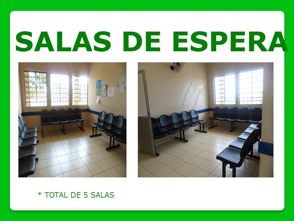 SALAS DE ESPERA * TOTAL DE 5 SALAS