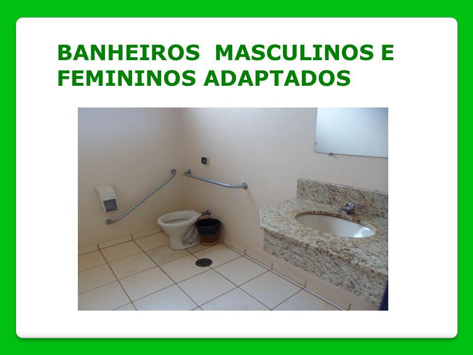 BANHEIROS MASCULINOS E FEMININOS ADAPTADOS