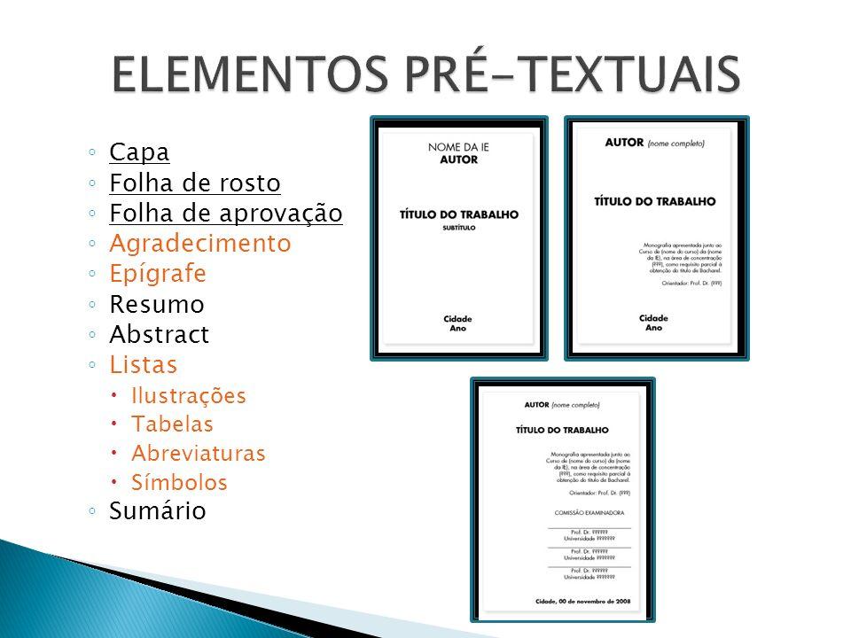 Capa Folha de rosto Folha de aprovação Agradecimento Epígrafe Resumo Abstract Listas Ilustrações Tabelas Abreviaturas Símbolos Sumário