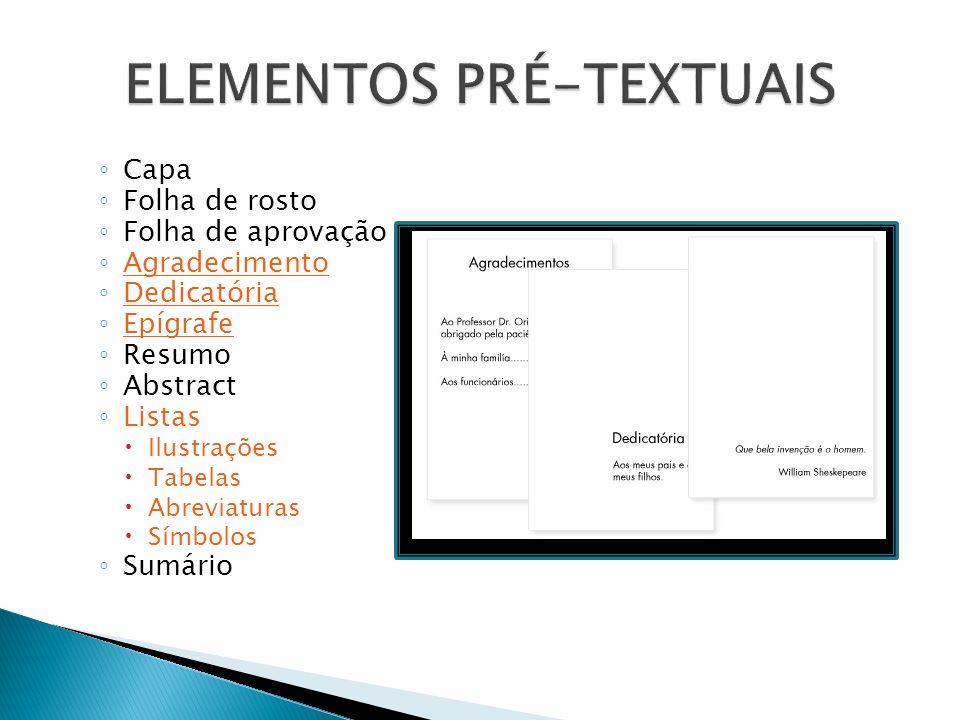 Capa Folha de rosto Folha de aprovação Agradecimento Dedicatória Epígrafe Resumo Abstract Listas Ilustrações Tabelas Abreviaturas Símbolos Sumário