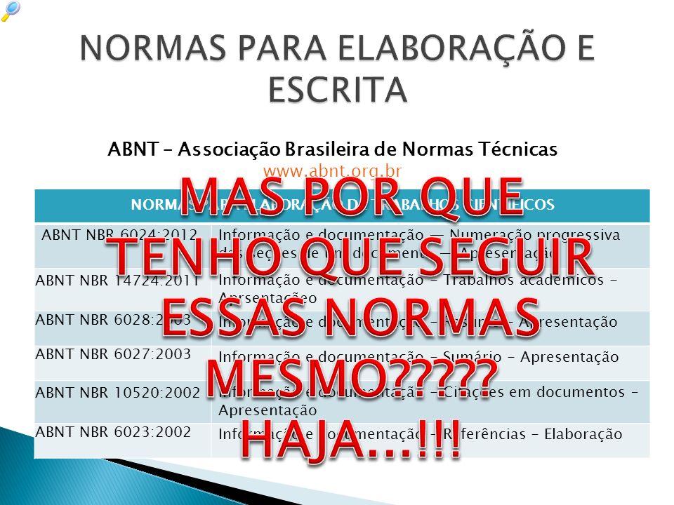 NORMAS PARA ELABORAÇÃO DE TRABALHOS CIENTÍFICOS ABNT NBR 6024:2012Informação e documentação Numeração progressiva das seções de um documento Apresenta