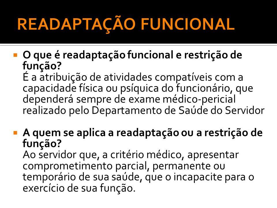 O que é readaptação funcional e restrição de função? É a atribuição de atividades compatíveis com a capacidade física ou psíquica do funcionário, que
