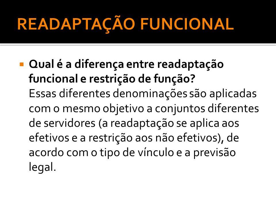 Qual é a diferença entre readaptação funcional e restrição de função? Essas diferentes denominações são aplicadas com o mesmo objetivo a conjuntos dif