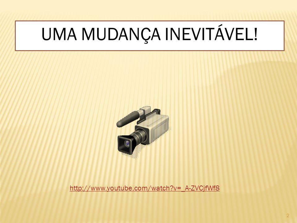 2 UMA MUDANÇA INEVITÁVEL! http://www.youtube.com/watch?v=_A-ZVCjfWf8