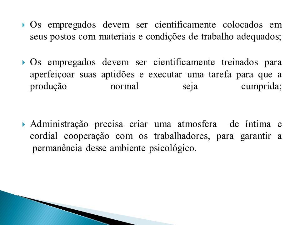 A racionalização do trabalho operário deveria ser acompanhada de uma estruturação geral da empresa e que tornasse coerente a aplicação dos seus princípios.