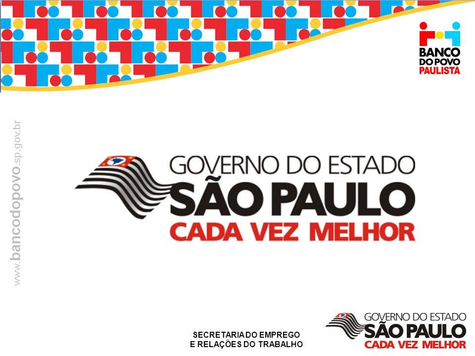 SECRETARIA DO EMPREGO E RELAÇÕES DO TRABALHO www. bancodopovo.sp.gov.br