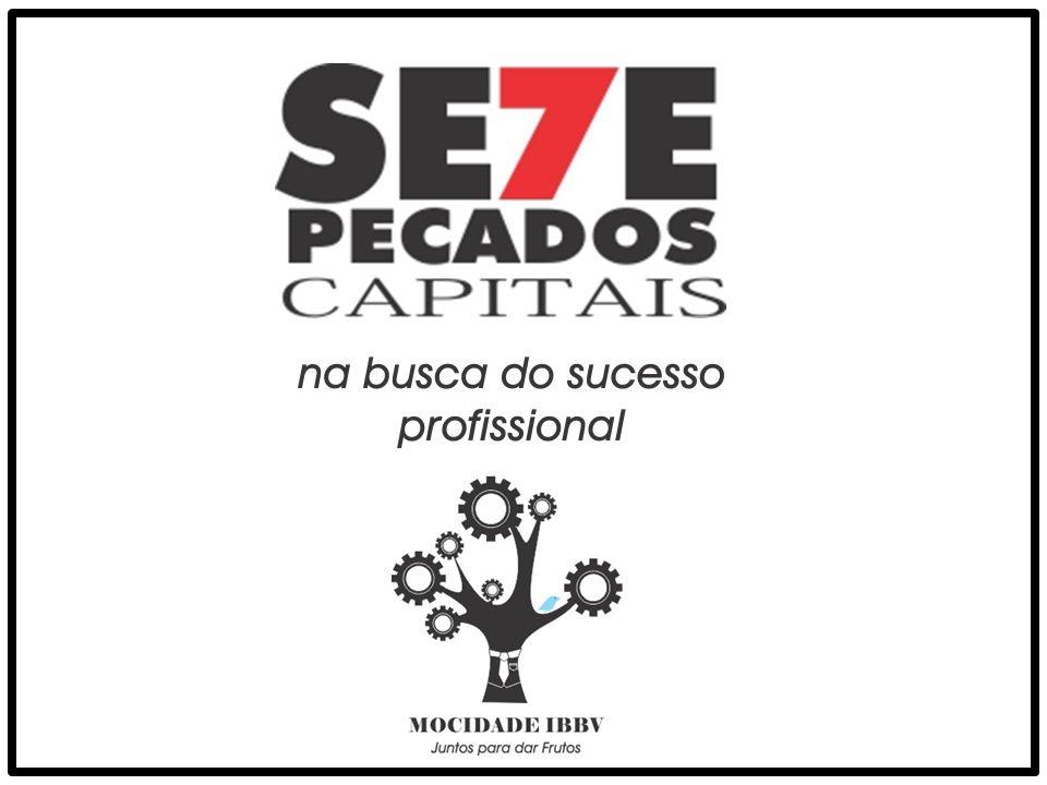 www.ibbv.org.br/jovens 5º PECADO: A INVEJA E A COBIÇA - Ira Antídotos Concentre suas energias no seu trabalho e em ambições positivas para você.