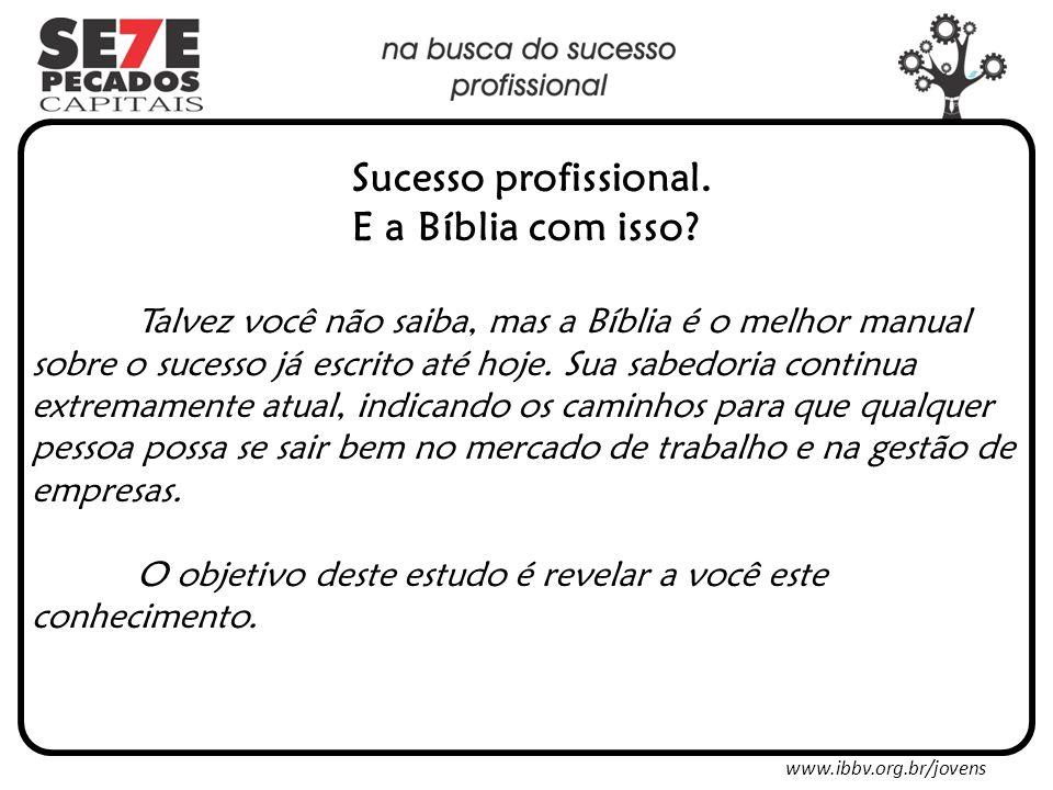 www.ibbv.org.br/jovens Sucesso profissional.E a Bíblia com isso.