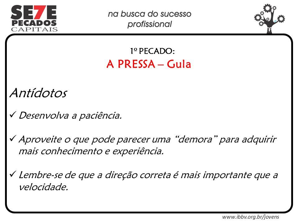 www.ibbv.org.br/jovens 6º PECADO: A PREGUIÇA Antídotos Comece a se disciplinar.