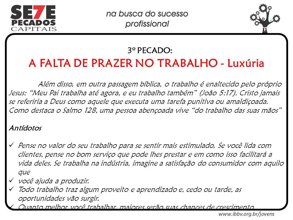 www.ibbv.org.br/jovens 4º PECADO: A IRA CONTRA A RIQUEZA - Ira Abrão era muito rico em gado, em prata e em ouro.