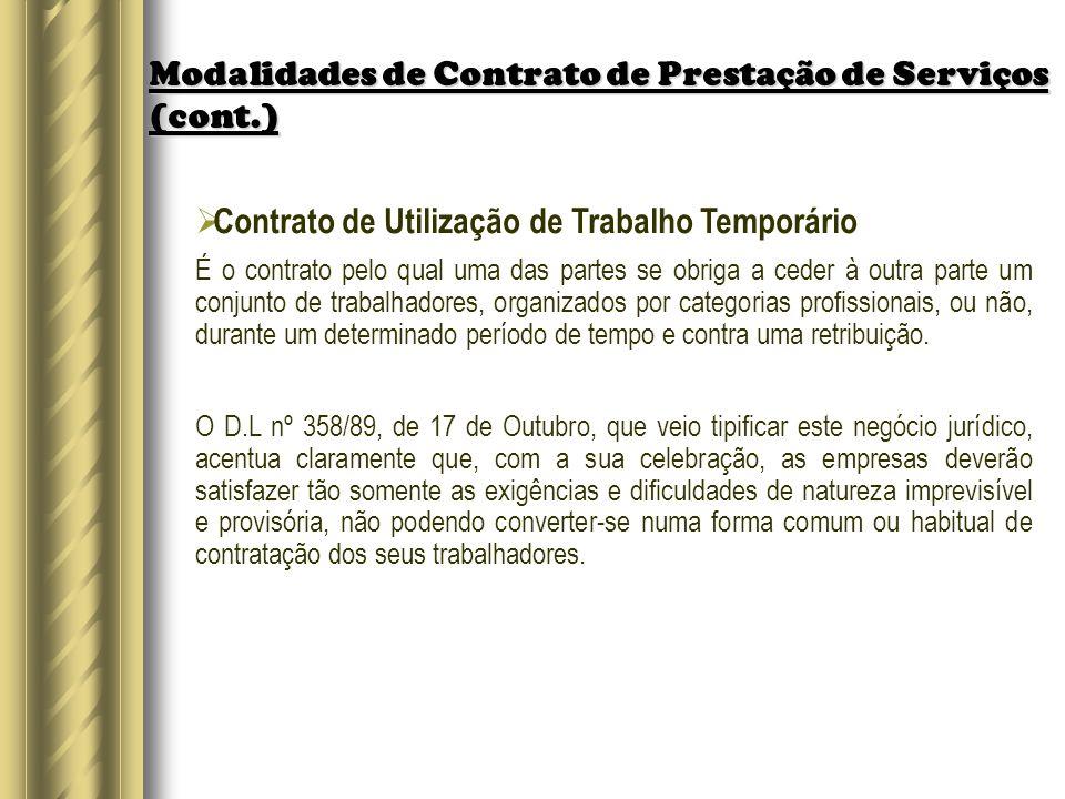 Modalidades de Contrato de Prestação de Serviços (cont.) Contrato de Utilização de Trabalho Temporário É o contrato pelo qual uma das partes se obriga