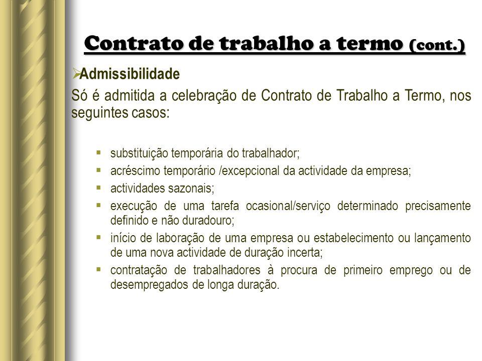 Contrato de trabalho a termo (cont.) Admissibilidade Só é admitida a celebração de Contrato de Trabalho a Termo, nos seguintes casos: substituição tem