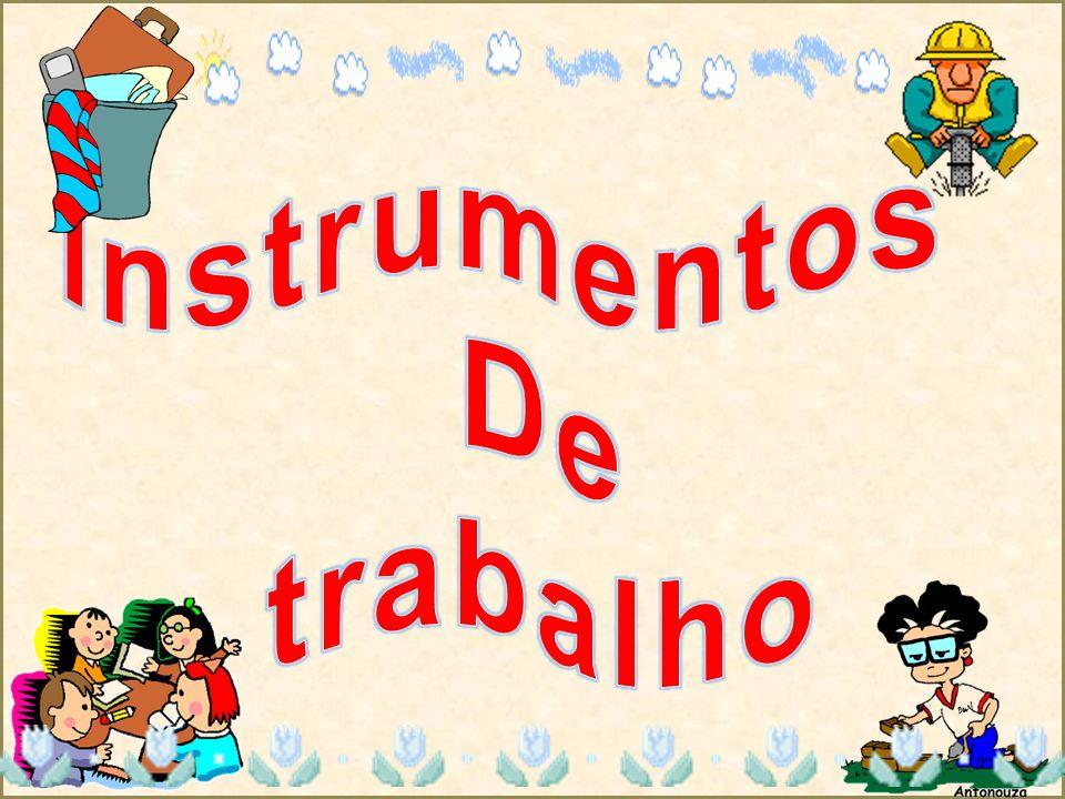 Os instrumentos de trabalho são ferramentas utilizadas como auxiliares na produção de trabalho.