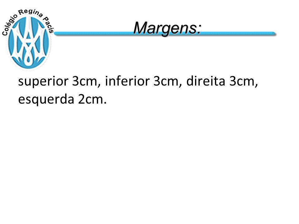 Margens: superior 3cm, inferior 3cm, direita 3cm, esquerda 2cm.