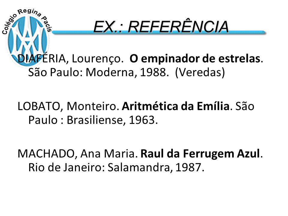 EX.: REFERÊNCIA DIAFÉRIA, Lourenço.O empinador de estrelas.