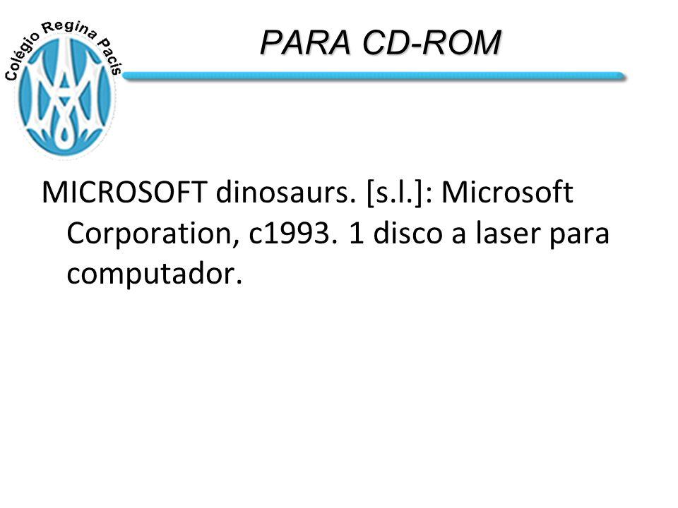 PARA CD-ROM MICROSOFT dinosaurs.[s.l.]: Microsoft Corporation, c1993.
