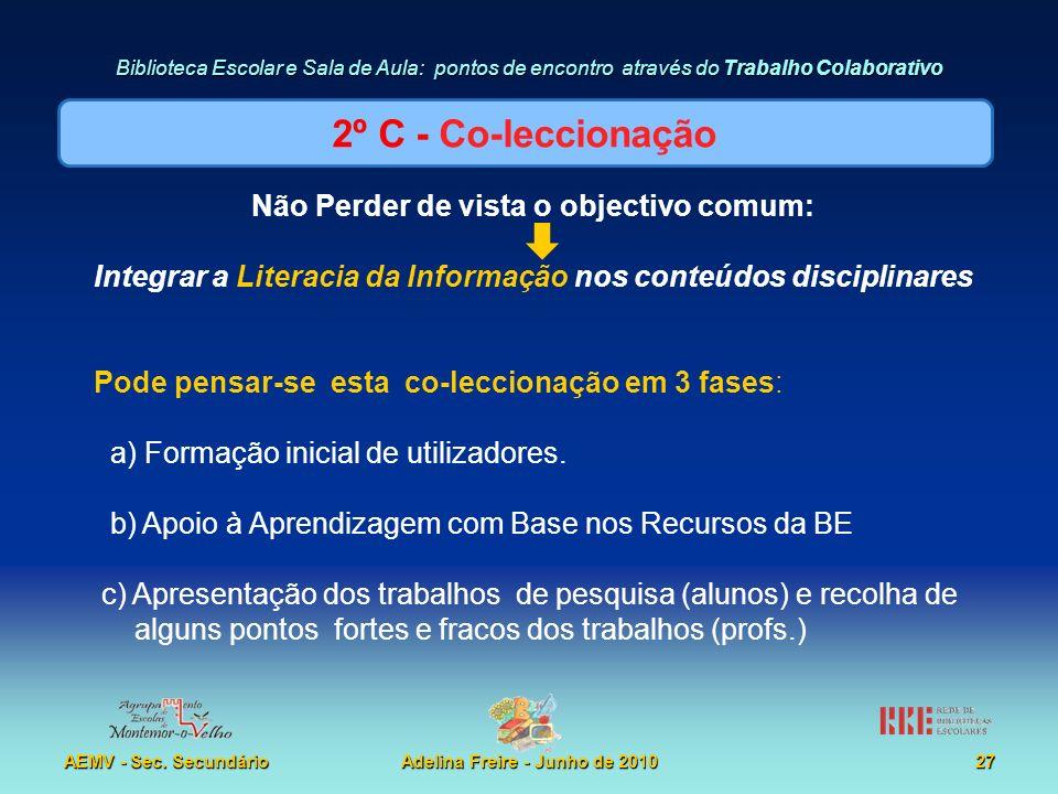Biblioteca Escolar e Sala de Aula: pontos de encontro através do Trabalho Colaborativo AEMV - Sec. SecundárioAdelina Freire - Junho de 201027 Não Perd
