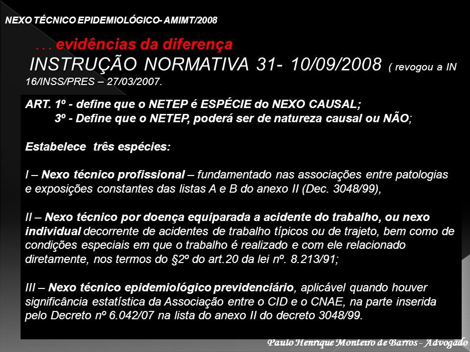 Paulo Henrique Monteiro de Barros - Advogado NEXO TÉCNICO EPIDEMIOLÓGICO- AMIMT/2008... evidências da diferença INSTRUÇÃO NORMATIVA 31- 10/09/2008 ( r
