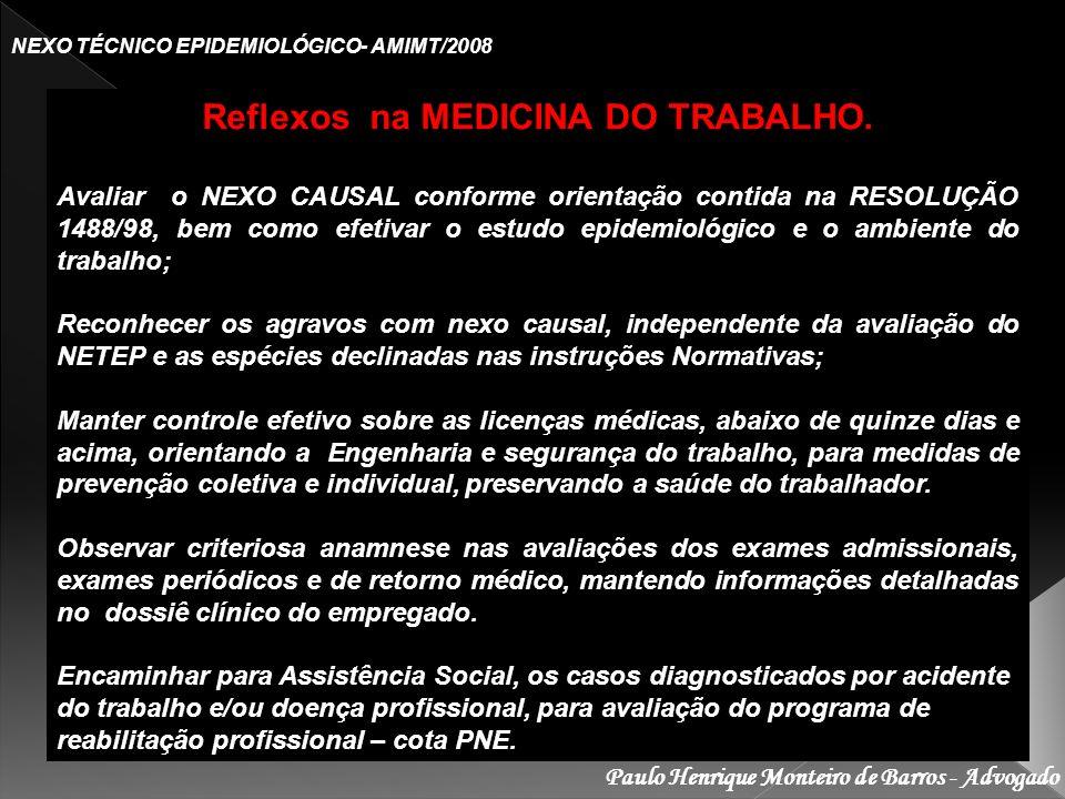 Paulo Henrique Monteiro de Barros - Advogado NEXO TÉCNICO EPIDEMIOLÓGICO- AMIMT/2008 Reflexos na MEDICINA DO TRABALHO. Avaliar o NEXO CAUSAL conforme