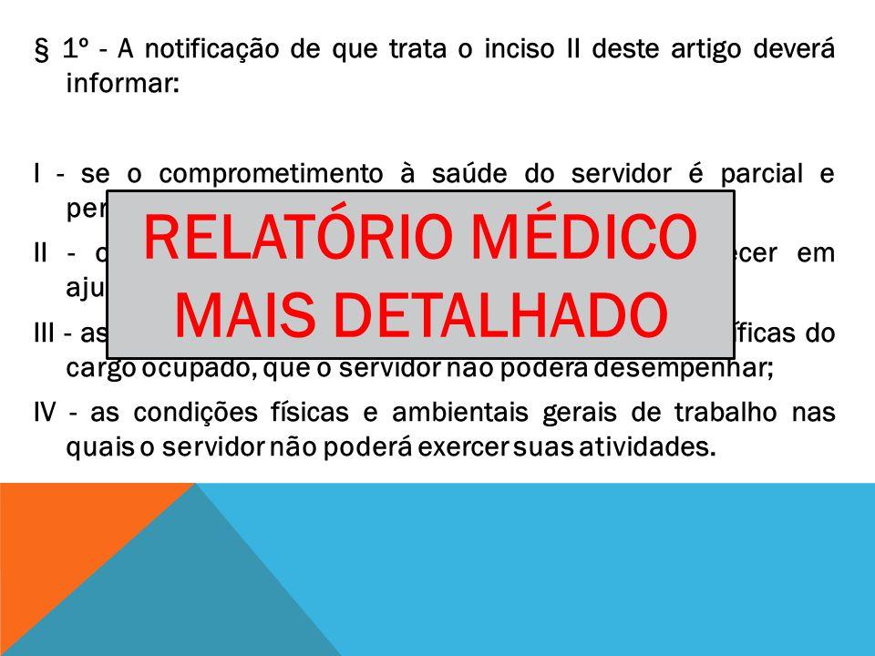 § 1º - A notificação de que trata o inciso II deste artigo deverá informar: I - se o comprometimento à saúde do servidor é parcial e permanente ou par