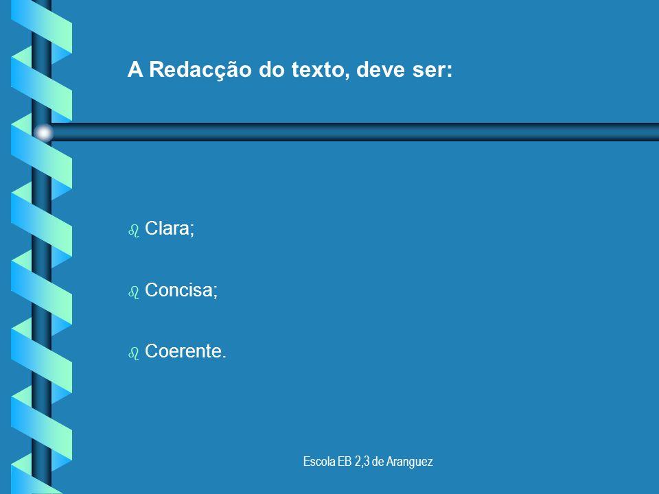 Escola EB 2,3 de Aranguez Proceder à consulta nas fontes de informação seleccionadas na planificação (livros, internet,...); A Organização da Informaç