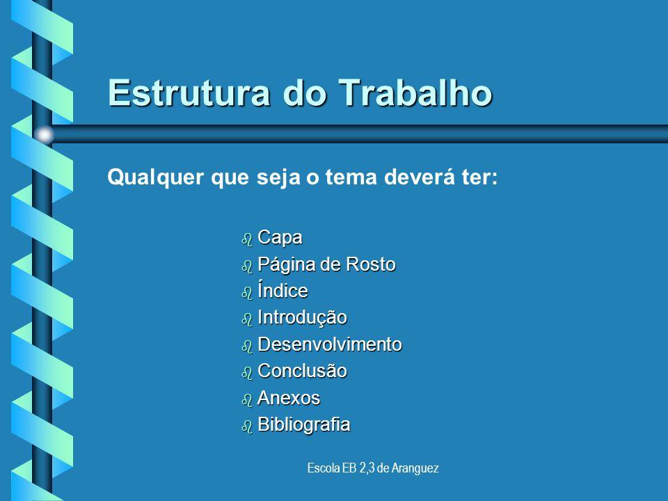Escola EB 2,3 de Aranguez Clara; Concisa; Coerente. A Redacção do texto, deve ser: