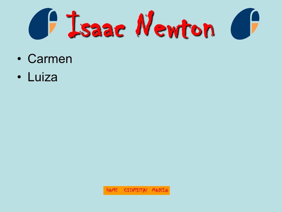 Isaac Newton Carmen Luiza HOMECIENTISTASMODELO