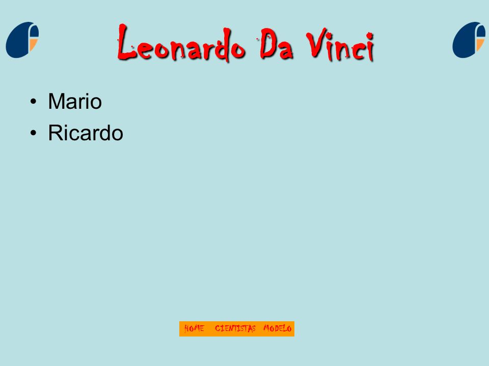 Leonardo Da Vinci Mario Ricardo HOMECIENTISTASMODELO