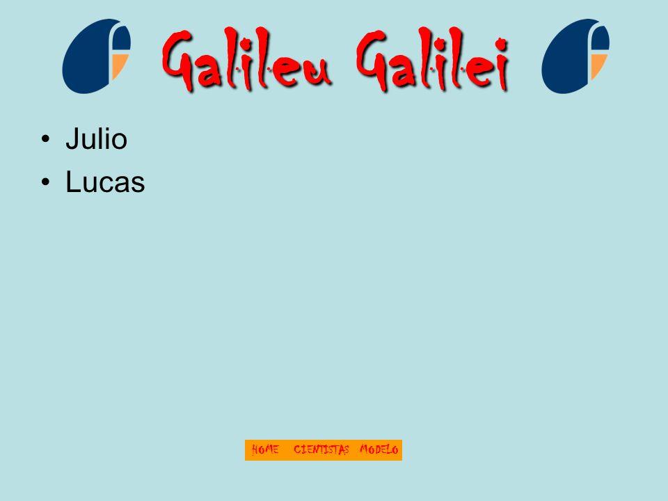 Galileu Galilei Julio Lucas HOMECIENTISTASMODELO